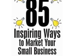 85 inspiring Ways to Market Your business